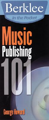 Music Publishing 101 By Howard, George
