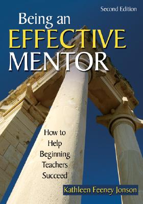 Being an Effective Mentor By Jonson, Kathleen Feeney